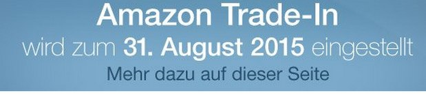 Amazon Trade-In-Programm endet am 31.8.2015