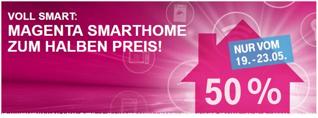 Magenta Smart Home: 50% Aktion vom 19.5.2016 bis 23.5.2016