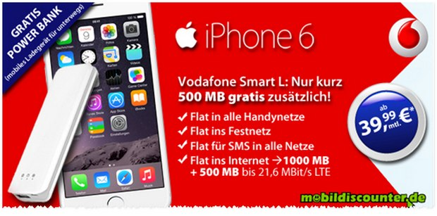iPhone 6 + Vodafone Smart L bei mobildiscounter.de mit 1,5 GB Internet-Flat + gratis Power-Bank