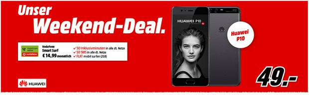 Media Markt Weekend-Deal mit Handyvertrag Huawei P10 + Vodafone Smart Surf für 14,99 € mtl. + 49 € Zuzahlung