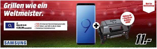 Samsung Galaxy S9 + o2 Blue All-in M mit Gasgrill für 11 €